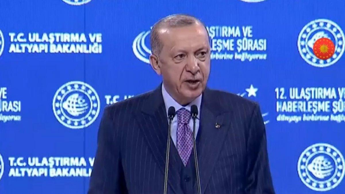 Cumhurbaşkanı Erdoğan'ın 12. Ulaştırma ve Haberleşme Şurası konuşması
