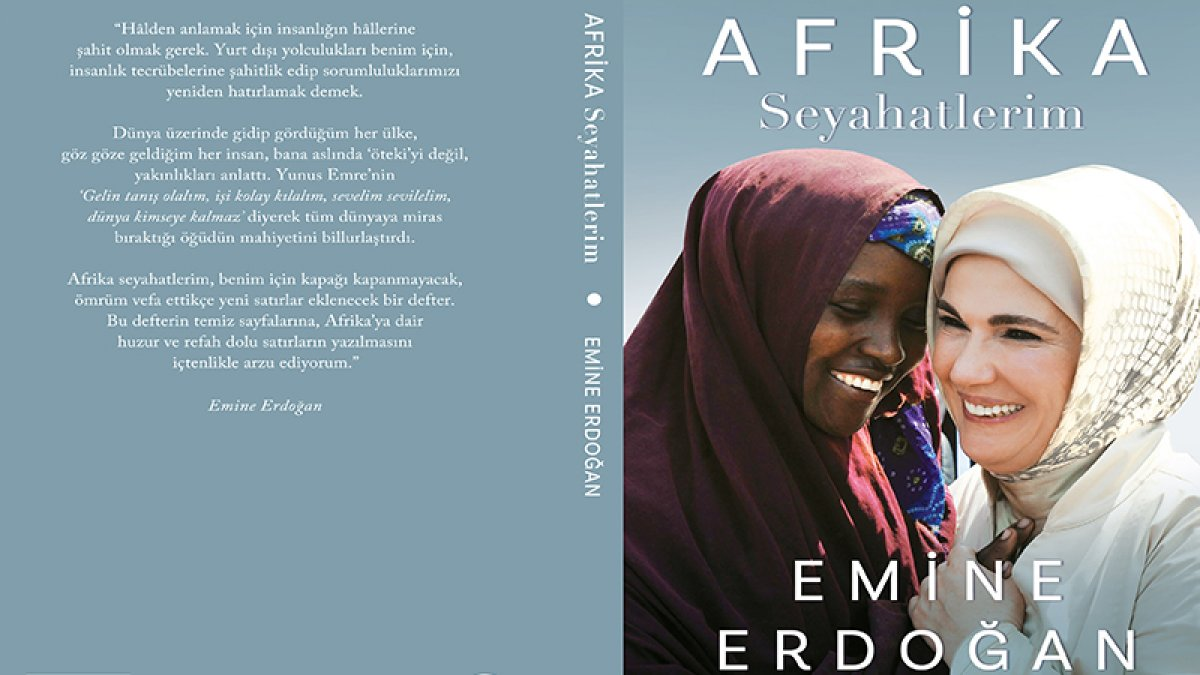Emine Erdoğan ın kitabı: Afrika Seyahatlerim konusu nedir, ne zaman satışa çıkacak? #2