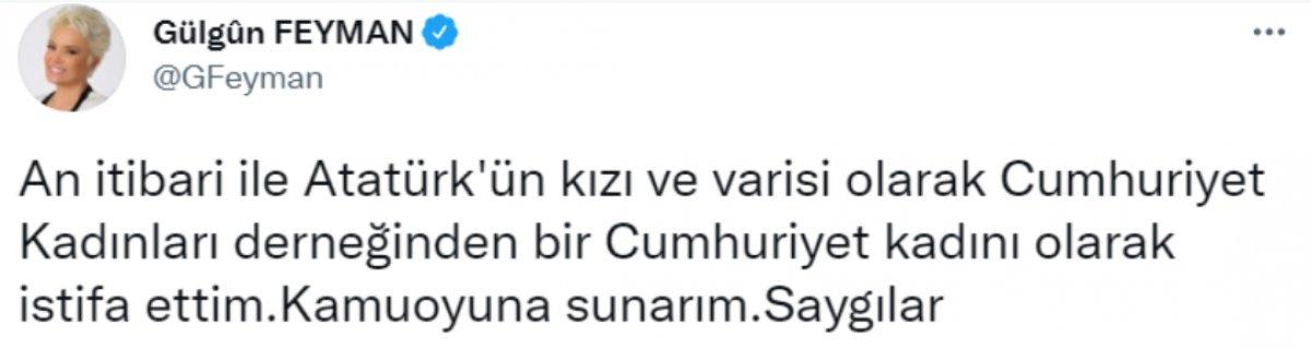 Gülgün Feyman, Cumhuriyet Kadınları Derneği nden istifa etti #2