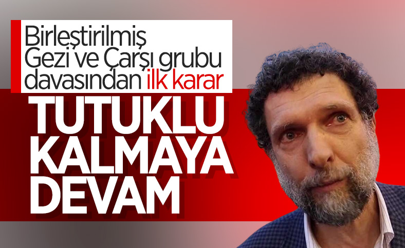Osman Kavala'nın tutukluluk hali devam edecek