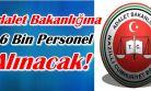 Adalet Bakanı Gül: Adalet Bakanlığına 6 Bin Personel Alınacak!