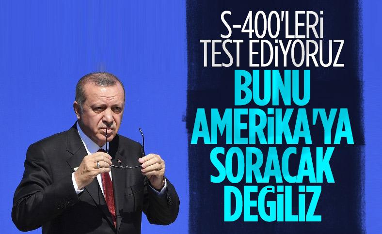 Cumhurbaşkanı Erdoğan: Test yapmayı kalkıp, ABD'ye soracak değiliz