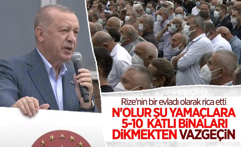 Cumhurbaşkanı Erdoğan: Yamaçlara 5-10 katlı binalar yapmayın