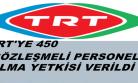 TRT ye 450 sözleşmeli personel alma yetkisi verildi